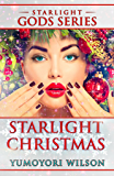 Starlight Christmas - Holiday Edition (The Starlight Gods Series Book 3)