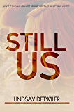 Still Us: A Second Chance Romance Novel