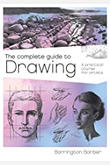 The Complete Guide to Drawing: A Practical Course for Artists Kindle Edition