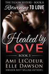 Returning to Love: Healed by LOVE - Book 3 - Maria (The Tilson Sisters 8) Kindle Edition