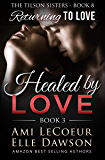 Returning to Love: Healed by LOVE - Book 3 - Maria (The Tilson Sisters 8)