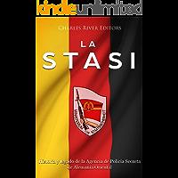 La Stasi: Historia y legado de la Agencia de Policía Secreta de Alemania Oriental