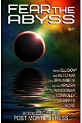 Fear the Abyss: 22 Terrifying Tales of Cosmic Horror Kindle Edition