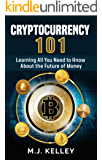 CRYPTOCURRENCY 101: Learing All You Need to Know About the Future of Money (English Edition)