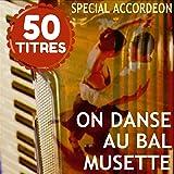 On danse au bal musette - 50 titres spécial accordéon
