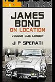 James Bond On Location: Volume 1: London