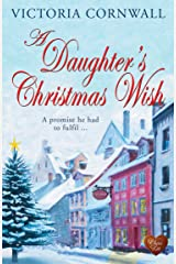 A Daughter's Christmas Wish (Choc Lit): Christmas on the Cornish coast. A lovely heartwarming winter read! (Cornish Tales Book 4) Kindle Edition