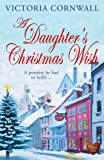 A Daughter's Christmas Wish (Choc Lit): Christmas on the Cornish coast. A lovely heartwarming winter read! (Cornish Tales Book 4)