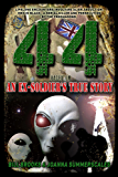 44: Based on an Ex-Soldier's True Story of Life-Long Encounters Involving Alien Abduction (English Edition)