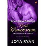 Fake Engagement, Real Temptation (Passion and Protection Book 1)