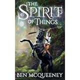The Spirit of Things: A Gripping Young Adult Coming-of-Age Fantasy (Beyond Horizon Book 1)