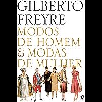 Modos de homem e modas de mulher (Gilberto Freyre)