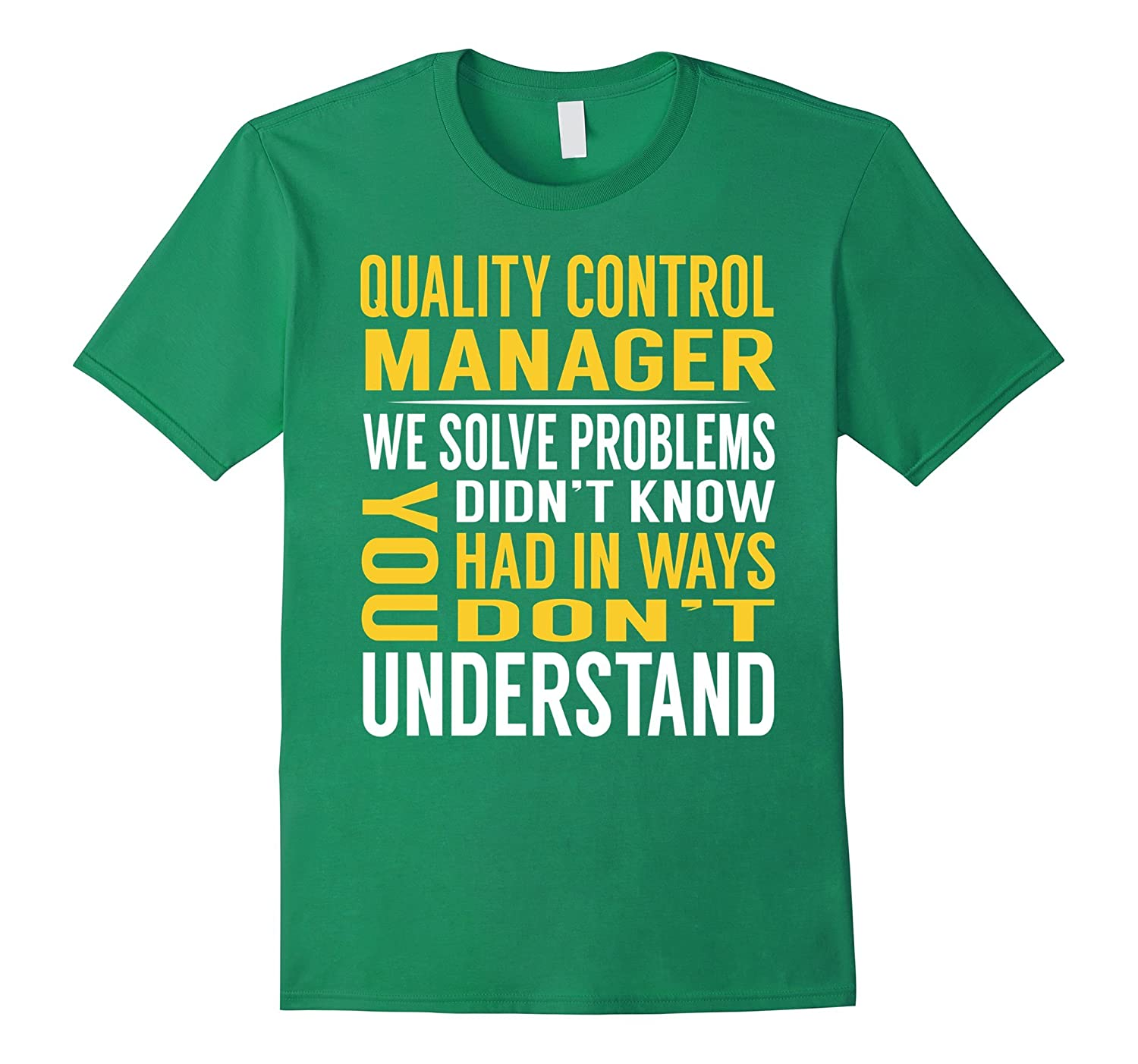 Quality Control Manager Solve Problems TShirt-BN