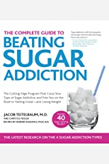 The Complete Guide to Beating Sugar Addiction Kindle Edition