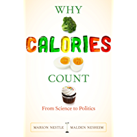 Why Calories Count: From Science to Politics (California Studies in Food and Culture Book 33) (English Edition)