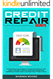Credit Repair Secrets: The Best Tricks and Secrets to Change Your Financial Life. Repair Your Credit, Improve Your Score…