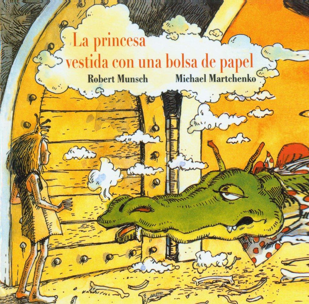La Princesa Vestida Con Una Bolsa de Papel (the Paper Bag Princess)