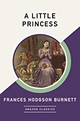 A Little Princess (AmazonClassics Edition) Kindle Edition