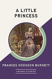 A Little Princess (AmazonClassics Edition) (English Edition)