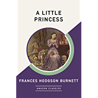 A Little Princess (AmazonClassics Edition) (English Edition)