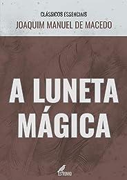 A Luneta Mágica (Clássicos Essenciais)