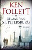 De man van St. Petersburg: Zijn naam was Feliks. En hij kwam uit Rusland om een moord te plegen die de geschiedenis voorgoed zou veranderen.