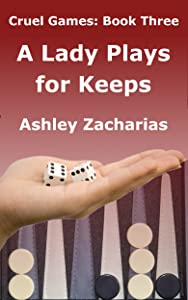 A Lady Plays for Keeps (Cruel Games Book 3)