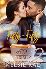 Fifty-Fifty: A Lover's Landing Novella Kindle Edition