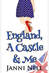 England, A Castle & Me (Sassy Chance Trilogy Book 3)