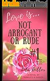 """Love is Not Arrogant or Rude: #1 in the """"Love is"""" Series (Love is...Series)"""