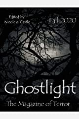Ghostlight, The Magazine of Terror: Fall 2020 (#6) Kindle Edition