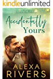 Accidentally Yours: An Opposites Attract Small Town Romance (Little Sky Romance Book 2)