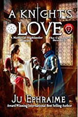 A Knight's LOVE: Medieval Highlander Romance (Campbell Brothers Book 2) Kindle Edition