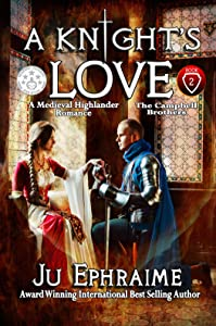 A Knight's LOVE: Medieval Highlander Romance (Campbell Brothers Book 2)