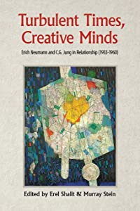 Turbulent Times, Creative Minds: Erich Neumann and C.G. Jung in Relationship (1933-1960)