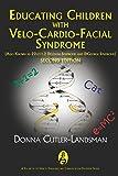 Educating Children with Velo-Cardio-Facial Syndrome