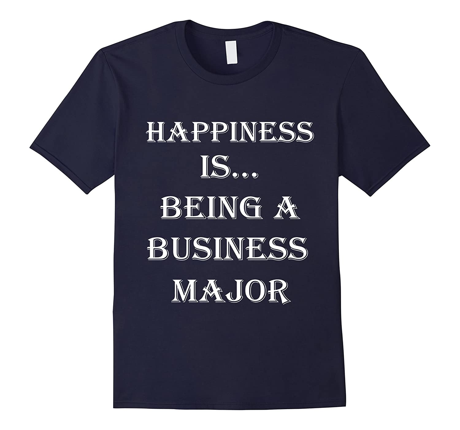 HAPPINESS IS BEING A BUSINESS MAJOR-FL