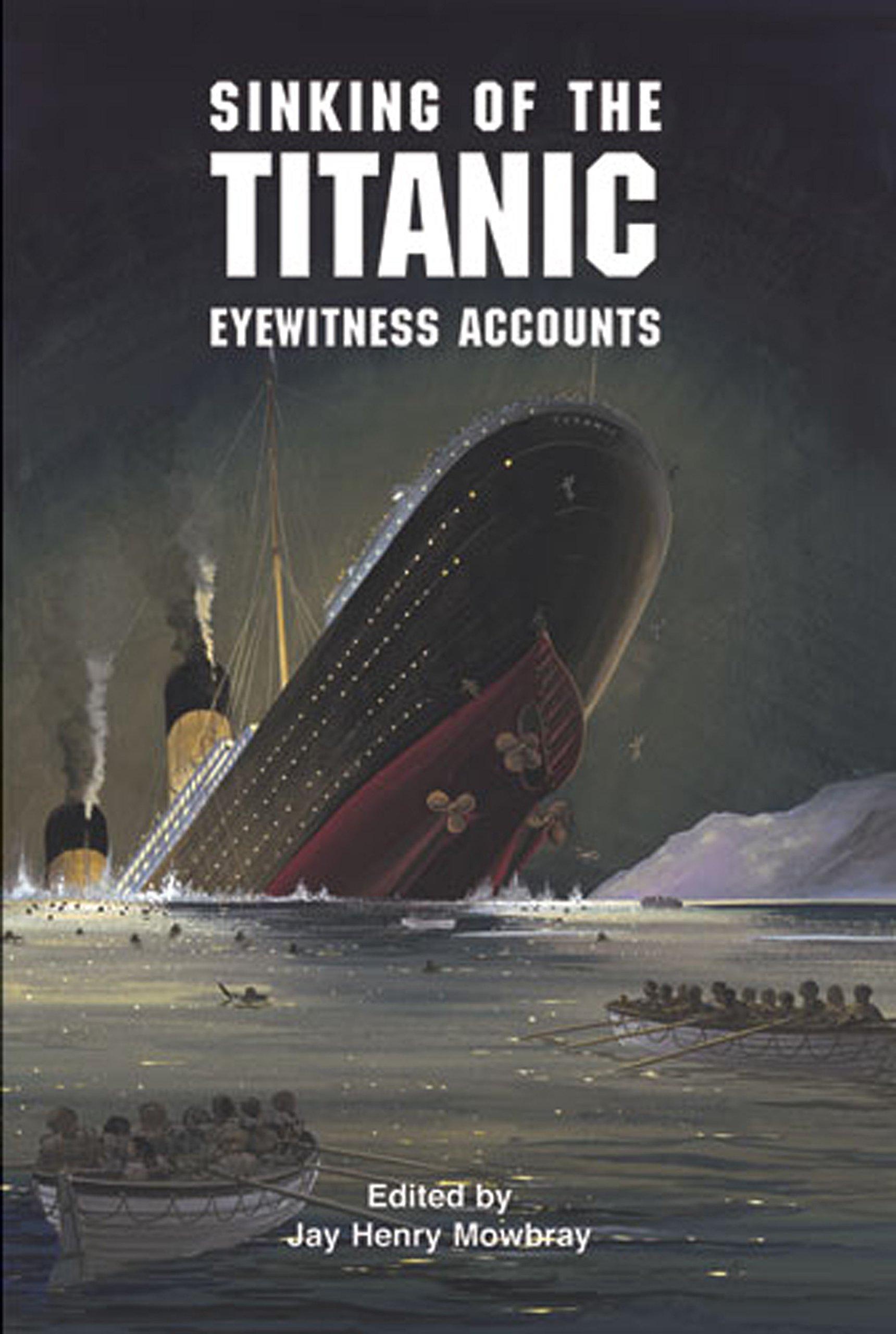 Sinking of the Titanic: Eyewitness Accounts (Dover Maritime)