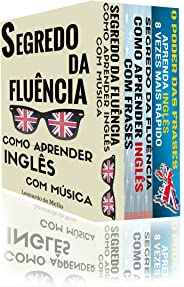 Como Aprender Inglês (3 em 1): Segredo da Fluência: Como Aprender Inglês Com Música, Segredo da Fluência: Como Aprender Inglê
