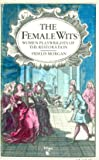 Female Wits: Women Dramatists on the London Stage, 1660-1720
