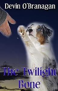 The Twilight Bone (The Show Dog Diaries Book 1)