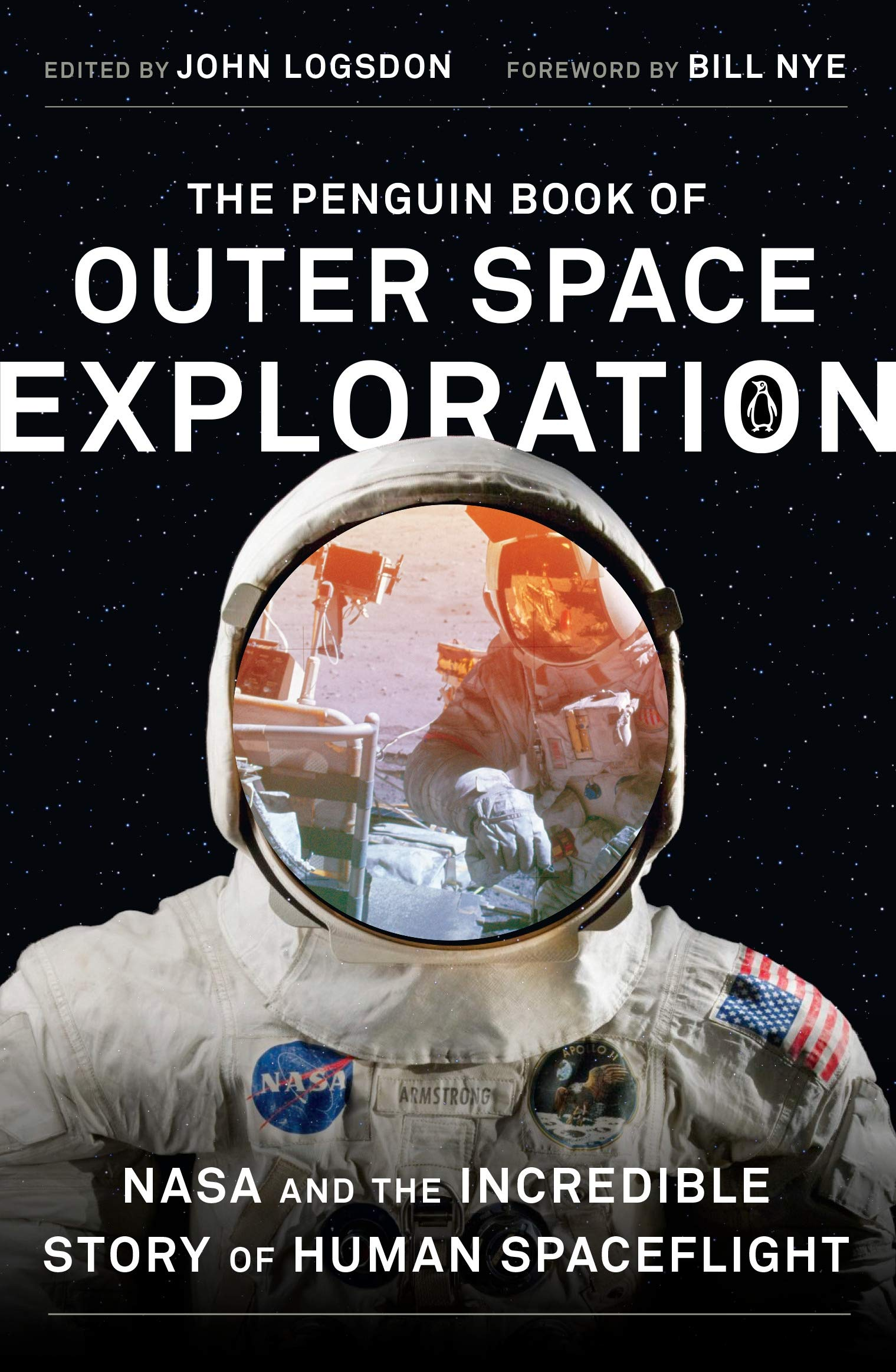 The Penguin Book of Outer Space Exploration: NASA and the Incredible Story  of Human Spaceflight: John Logsdon, Bill Nye: 9780143129950: Amazon.com:  Books
