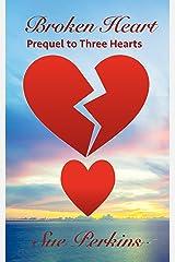 Broken Heart: Prequel to Three Hearts Kindle Edition