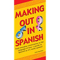 Making Out In Spanish: (Spanish Phrasebook) (Making Out Books)