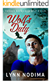 Wolf's Duty: Texas Ranch Wolf Pack (Texas Ranch Wolf Pack Series Book 12)