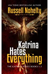 Katrina Hates Everything (The Katrina Series Book 4) Kindle Edition
