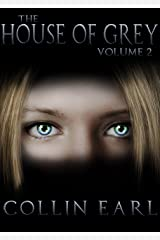 The House of Grey- Volume 2 Kindle Edition