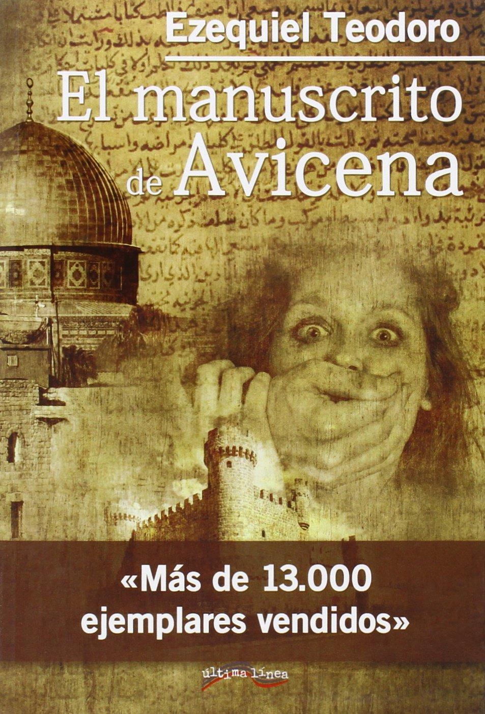 El Manuscrito de Avicena (Última Línea de Narrativa): Amazon.es: Ezequiel  Teodoro Fernández: Libros