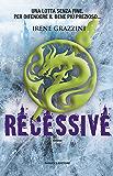 Recessive (Fanucci Editore)