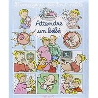 L'imagerie des tout-petits - Attendre un bébé